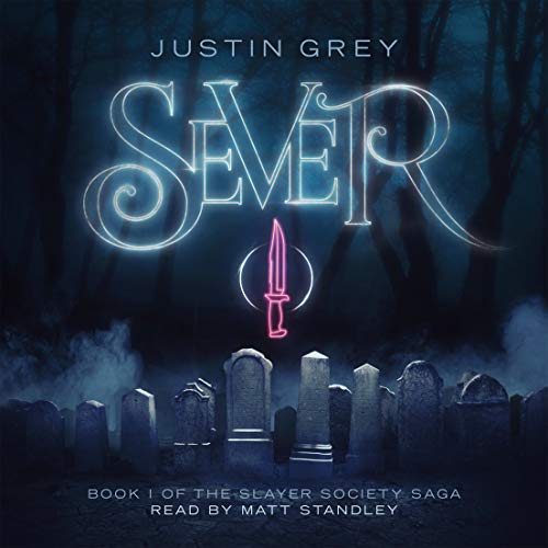 Sever     Slayer Society, Book 1              By:                                                                                                                                 Justin Grey                               Narrated by:                                                                                                                                 Matt Standley                      Length: 11 hrs and 35 mins     2 ratings     Overall 4.5