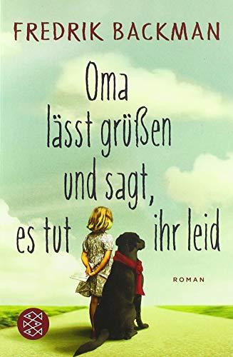 Oma lässt grüßen und sagt, es tut ihr leid: Roman