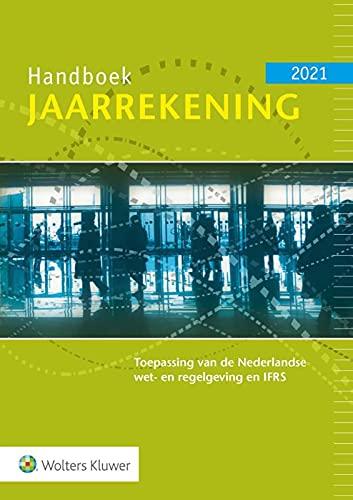 Handboek Jaarrekening 2021: Toepassing van de Nederlandse wet- en regelgeving en IFRS