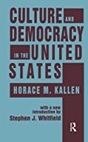Culture and Democracy in the United States (Studies in Ethnicity)