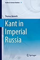 Kant in Imperial Russia (Studies in German Idealism (19))