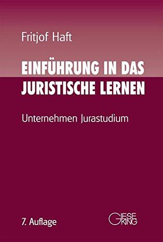 Einführung in das juristische Lernen: Unternehmen Jurastudium