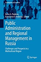 Public Administration and Regional Management in Russia: Challenges and Prospects in a Multicultural Region (Contributions to Economics)