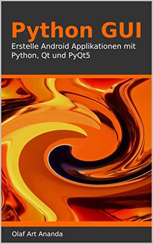 Python GUI: Erstelle Android Applikationen mit Python, Qt und PyQt5