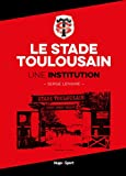 Le stade Toulousain une institution