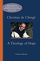 Christian De Cherge: A Theology of Hope (Cistercian Studies)