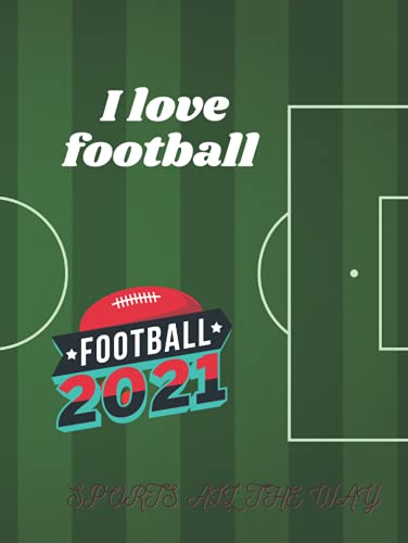 I love football: lined interior hardcover notebook with 100 pages 8.25x11 inches dimension for writing journal