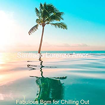 Fabulous Bgm for Chilling Out