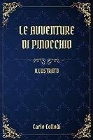 Le Avventure di Pinocchio: (Illustrato)