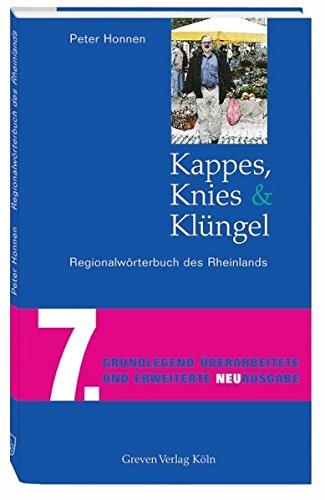 Kappes, Knies und Klüngel: Regionalwörterbuch des Rheinlands