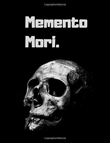 Memento Mori.: Remember That You Will Die: Composition Notebook For Stoics and Philosophy Students, Journal, Diary (100 Pages, College Lined, 8.5' x 11')