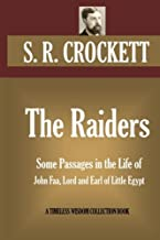 The Raiders: Some Passages in the Life of John Faa, Lord and Earl of Little Egypt (Timeless Wisdom Collection)