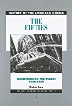 The Fifties: Transforming the Screen, 1950–1959 (History of the American Cinema)
