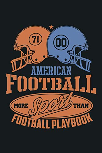 American Football More Than Sport Football Playbook: American Football Log Book Field Version for Planning Your Game Strategies. Great Gift for ... Football Court Diagrams for Drawing Up Plays