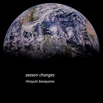 Season changes