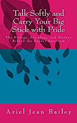 Talk Softly and Carry Your Big Stick With Pride book cover