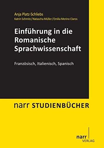 Einführung in die Romanische Sprachwissenschaft: Französisch, Italienisch, Spanisch (Narr Studienbücher)