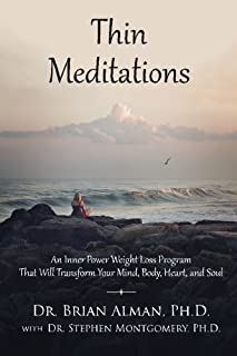Thin Meditations: An Inner Power Weight Loss Program That Will Transform Your Mind, Body, Heart, and Soul