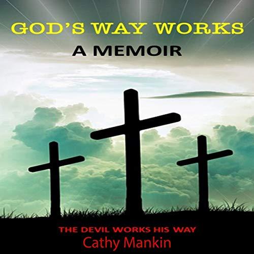 God's Way Works: A Memoir (Volume 1) audiobook cover art