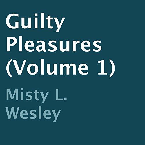 Guilty Pleasures, Book 1 audiobook cover art