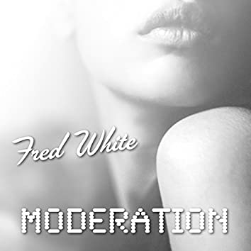 Fred White - Moderation