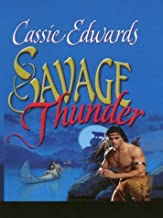 Savage Thunder (Thorndike Famous Authors) by Cassie Edwards (2002-12-15)
