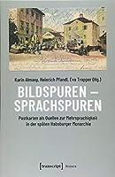 Bildspuren - Sprachspuren: Postkarten als Quellen zur Mehrsprachigkeit in der spaeten Habsburger Monarchie