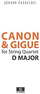 Canon and Gigue in D Major for String Quartet (Full Score 9x12 inches) SKU:EZ-2079