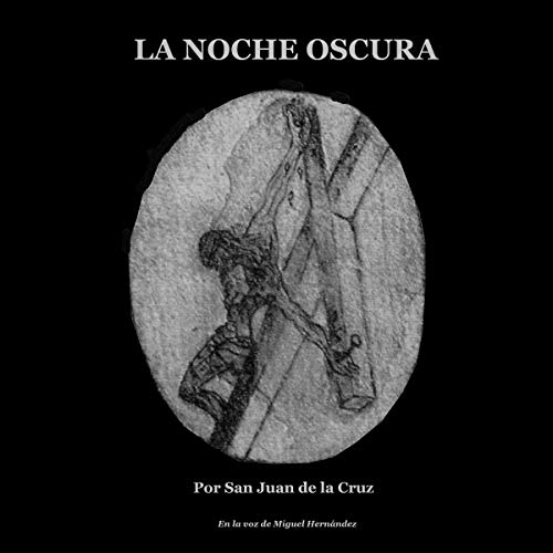La Noche Oscura [The Dark Night] audiobook cover art