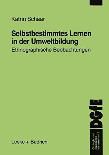 Selbstbestimmtes Lernen in Der Umweltbildung: Ethnographische Beobachtungen