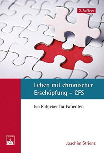Leben mit chronischer Erschöpfung - CFS: Ein Ratgeber für Patienten