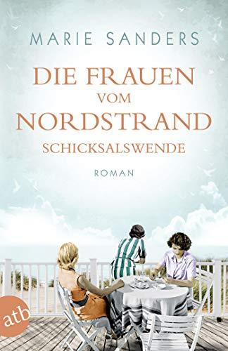Die Frauen vom Nordstrand. Schicksalswende: Roman: Die groe Seebad-Saga (Die Seebad-Saga, Band 2)