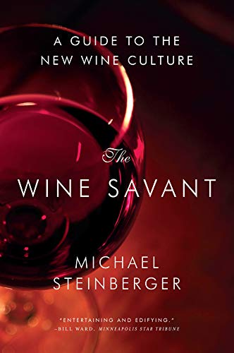 Steinberger, M: Wine Savant - A Guide to the New Wine Cultur