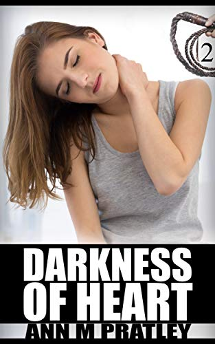Book: Darkness of Heart (Painful Deliverance Book 2) by Ann M. Pratley
