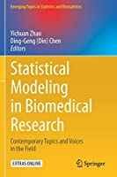 Statistical Modeling in Biomedical Research: Contemporary Topics and Voices in the Field (Emerging Topics in Statistics and Biostatistics)