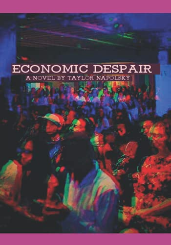 Compare Textbook Prices for Economic Despair  ISBN 9798457987012 by Napolsky, Taylor,Buddha, Alien