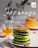 Japanese Desserts: Best Delicacies from The Shores of Tokyo