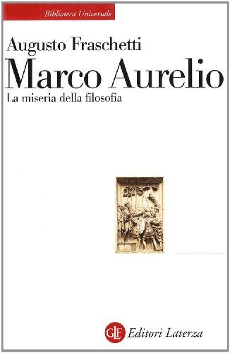 Marco Aurelio. La miseria della filosofia