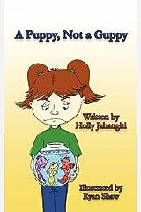A Puppy, Not a Guppy Paperback