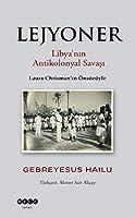 Lejyoner; Libya'nin Antikolonyal Savasi