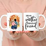 Personalized Best Gift for Mom - First my mother forever my friend 11oz 15oz Mug