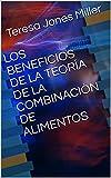 LOS BENEFICIOS DE LA TEORÍA DE LA COMBINACIÓN DE ALIMENTOS