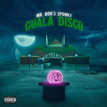 Mr. Bob's Spooky Guala Disco (feat. Geez Guala & Disco Don)