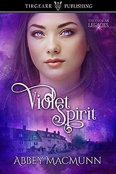 Violet Spirit: The Evoxian Legacies: #2 by [Abbey MacMunn]