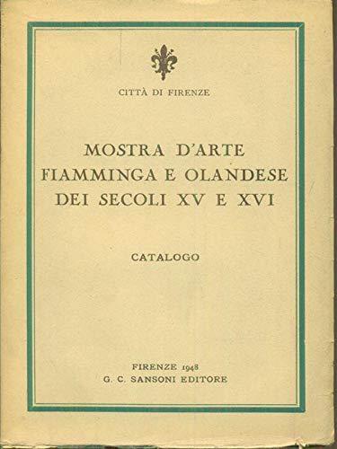 Catalogo della Mostra d'Arte Fiamminga e Olandese dei secoli XV e XVI