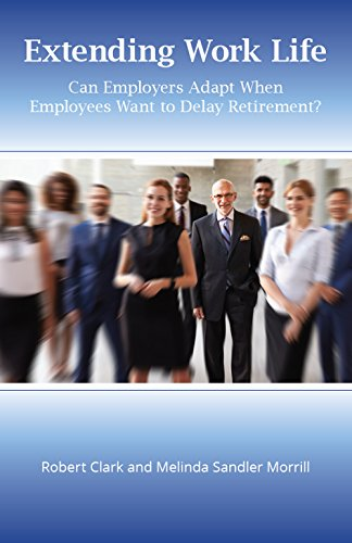 Extending Work Life: Can Employers Adapt When Employees Want to Delay Retirement? (English Edition)