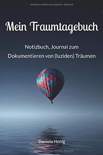 Mein Traumtagebuch: Notizbuch, Journal zum Dokumentieren von (luziden) Träumen