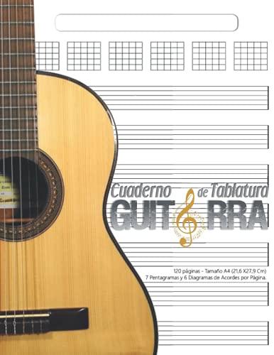 Cuaderno de Tablatura Guitarra: 120 Páginas - Tamaño A4 (21,6 X27,9 Cm) ,7 Pentagramas y 6 Diagramas de Acordes por Página. Papel de Manuscrito ... en blanco con espacio para el Título).