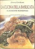 La cucina della Basilicata in 290 ricette tradizionali