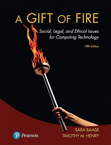 Gift of Fire, A: Social, Legal, and Ethical Issues for Computing Technology